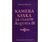 Szczegóły książki KAMERA SASKA ZA CZASÓW AUGUSTA III