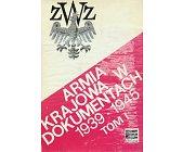Szczegóły książki ARMIA KRAJOWA W DOKUMENTACH 1939-1945 (6 TOMÓW)