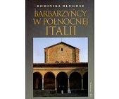 Szczegóły książki BARBARZYŃCY PÓŁNOCNEJ ITALII