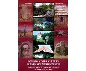 Szczegóły książki OCHRONA DÓBR KULTURY W PARKACH NARODOWYCH