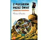 Szczegóły książki Z PLECAKIEM PRZEZ ŚWIAT - VADEMECUM PODRÓŻNIKA