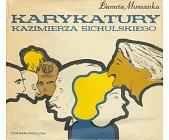 Szczegóły książki KARYKATURY KAZIMIERZA SICHULSKIEGO
