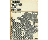 Szczegóły książki TECHNIKA WYCZYNOWEJ JAZDY MOTOCYKLEM