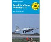 Szczegóły książki SAMOLOT MYŚLIWSKI NORTHROP F-5 (TYPY BRONI I UZBROJENIA - ZESZYT 176)