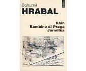 Szczegóły książki KAIN BAMBINO DI PRAGA JARMILKA