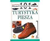 Szczegóły książki 101 PRAKTYCZNYCH PORAD - TURYSTYKA PIESZA