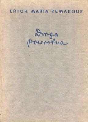 E.M. Remarque - Droga powrotna