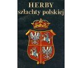 Szczegóły książki HERBY SZLACHTY POLSKIEJ