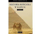 Szczegóły książki HISTORIA KOŚCIOŁA W EGIPCIE