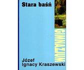 Szczegóły książki STARA BAŚŃ (SKARBY BIBLIOTEKI NARODOWEJ)