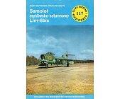 Szczegóły książki SAMOLOT MYŚLIWSKO-SZTURMOWY LIM-6BIS (TYPY BRONI I UZBROJENIA - ZESZYT 117)