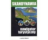 Szczegóły książki SKANDYNAWIA - NAWIGATOR TURYSTYCZNY