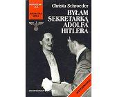 Szczegóły książki BYŁAM SEKRETARKĄ ADOLFA HITLERA