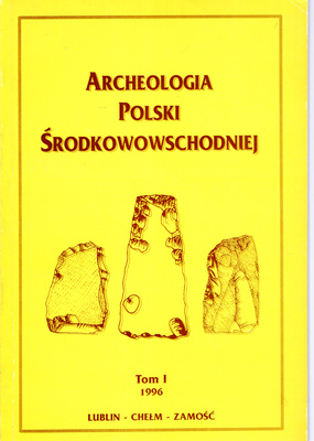 ARCHEOLOGIA POLSKI ŚRODKOWEJ - TOM 1