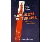 Szczegóły książki KOMUNIZM W EUROPIE - DZIEJE RUCHU I SYSTEMU WŁADZY