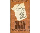 Szczegóły książki POETYKA HUMORU LAT OKUPACJI 1939 - 1944