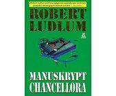 Szczegóły książki MANUSKRYPT CHANCELLORA