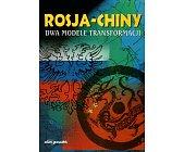 Szczegóły książki ROSJA - CHINY. DWA MODELE TRANSFORMACJI
