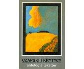 Szczegóły książki CZAPSKI I KRYTYCY - ANTOLOGIA TEKSTÓW