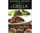 Szczegóły książki KUCHNIA POLSKA - POTRAWY Z GRILLA