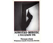Szczegóły książki NOWOTKO - MOŁOJEC  POCZĄTKÓW PPR
