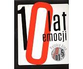 Szczegóły książki 10 LAT EMOCJI. POLSKIE KINO 2005 - 2015