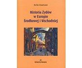 Szczegóły książki HISTORIA ŻYDÓW W EUROPIE ŚRODKOWEJ I WSCHODNIEJ