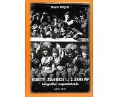 Szczegóły książki KOBIETY - ŻOŁNIERZE 1. I 2. ARMII WP.
