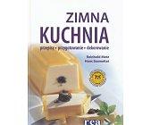 Szczegóły książki ZIMNA KUCHNIA. PRZEPISY, PRZYGOTOWANIE, DEKOROWANIE