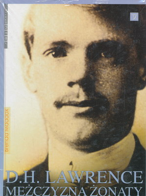 D. H. LAWRENCE - MĘŻCZYZNA ŻONATY
