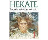 Szczegóły książki HEKATE - TRAGEDIE Z DZIEJÓW LUDZKOŚCI; ZDRAJCY, SKANDALE, PROCESY