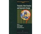 Szczegóły książki TOWARDS A NEW CREATIVE AND INNOVATIVE EUROPE