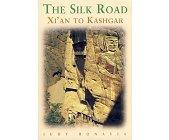 Szczegóły książki THE SILK ROAD. XI'AN TO KASHGAR