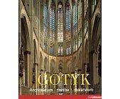 Szczegóły książki GOTYK - ARCHITEKTURA, RZEŹBA, MALARSTWO