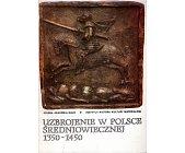 Szczegóły książki UZBROJENIE W POLSCE ŚREDNIOWIECZNEJ 1350 - 1450