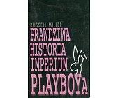Szczegóły książki PRAWDZIWA HISTORIA IMPERIUM PLAYBOYA