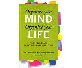 Szczegóły książki ORGANIZE YOUR MIND, ORGANIZE YOUR LIFE