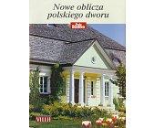 Szczegóły książki NOWE OBLICZA POLSKIEGO DWORU