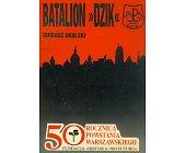 Szczegóły książki BATALION DZIK W POWSTANIU WARSZAWSKIM