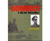 Szczegóły książki DOWÓDCY II WOJNY ŚWIATOWEJ. ERWIN ROMMEL