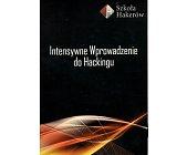 Szczegóły książki INTENSYWNE WPROWADZENIE DO HACKINGU