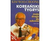 Szczegóły książki KOREAŃSKI TYGRYS - MOJA DROGA DO SUKCESU