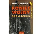 Szczegóły książki KONIEC WOJNY. GRA O BERLIN