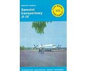 Szczegóły książki SAMOLOT TRANSPORTOWY IŁ-18 (TYPY BRONI I UZBROJENIA - ZESZYT 121)
