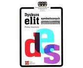 Szczegóły książki DYSKURS ELIT SYMBOLICZNYCH. PRÓBA DIAGNOZY