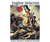 Szczegóły książki EUGENE DELACROIX (WIELKA KOLEKCJA SŁAWNYCH MALARZY)
