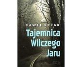 Szczegóły książki TAJEMNICA WILCZEGO JARU