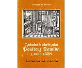 Szczegóły książki JAKUBA LUBELCZYKA PSAŁTERZ DAWIDA Z ROKU 1558