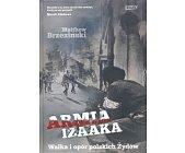 Szczegóły książki ARMIA IZAAKA. WALKA I OPÓR POLSKICH ŻYDÓW