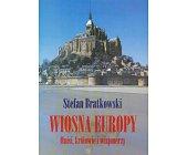 Szczegóły książki WIOSNA EUROPY - MNISI, KRÓLOWIE I WIZJONERZY